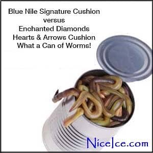 What a can of worms! Enchanted Diamonds hearts and arrows cushion versus Blue Nile Signature Cushion cut diamond