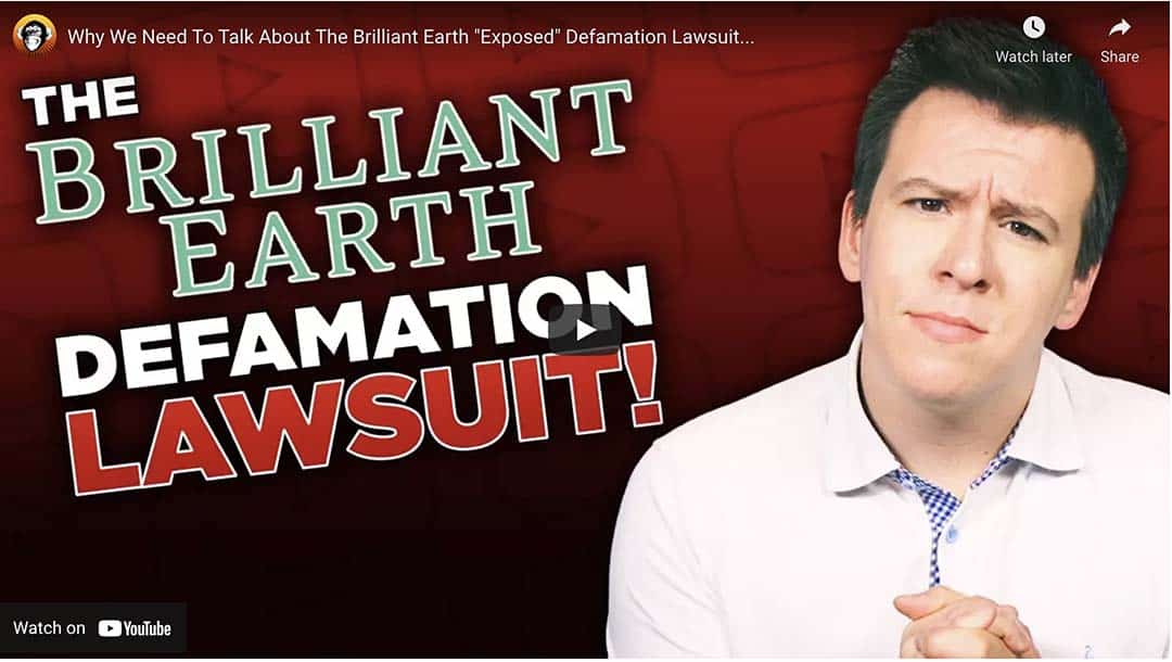 Brilliant Earth Diamonds Defamation Lawsuit YouTube Video.